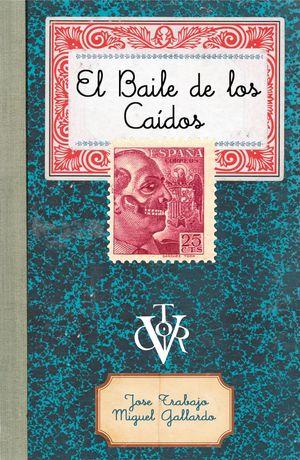 EL BAILE DE LOS CAÍDOS