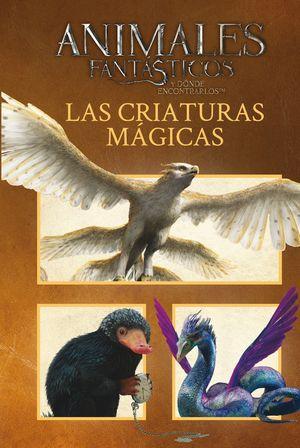 ANIMALES FANTÁSTICOS LAS CRIATURAS MÁGICAS