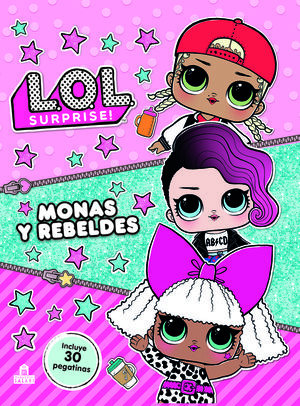LOL  SURPRISE! MONAS Y REBELDES