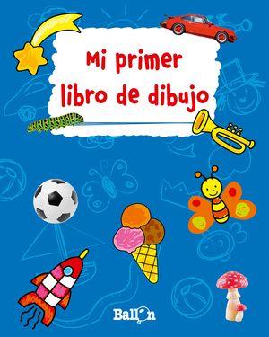 MI PRIMER LIBRO DE DIBUJO (AZUL)