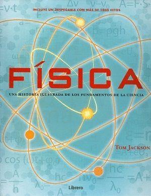 FISICA (HISTOR¡A ILUSTRADA DE LOS FUNDAMENTOS)