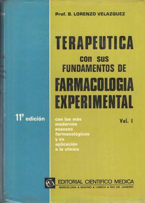 (2 VOLS) TERAPEUTICA CON FUDNAMENTOS FARMACOLOGÍA EXPERIMENTAL
