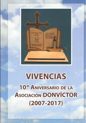 VIVENCIAS. 10º ANIVERSARIO ASOCIACION DON VICTOR (2007-2017)