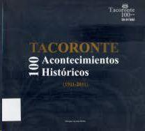 TACORONTE. 100 ACONTECIMIENTOS HISTORICOS 1911-2011