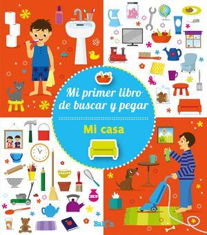 MI CASA - MI PRIMER LIBRO DE BUSCAR Y PEGAR