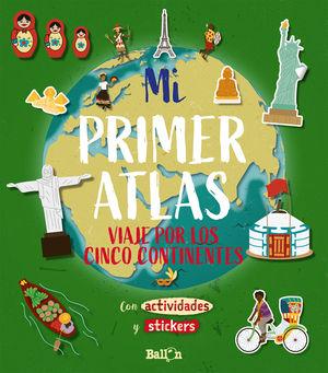 MI PRIMER ATLAS - VIAJE POR LOS CINCO CONTINENTES