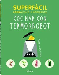 SUPERFACIL COCINAR CON TERMORROBOT