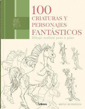 100 CRIATURAS Y PERSONAJES FANTASTICOS