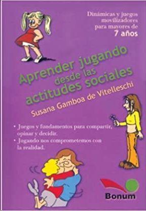 APRENDER JUGANDO DESDE LAS ACTITUDES SOCIALES: DINÁMICAS Y JUEGOS MOVILIZADORES