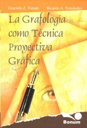 GRAFOLOGIA COMO TECNICA PROYECTIVA GRAFICA