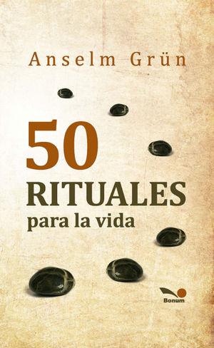 50 RITUALES PARA LA VIDA