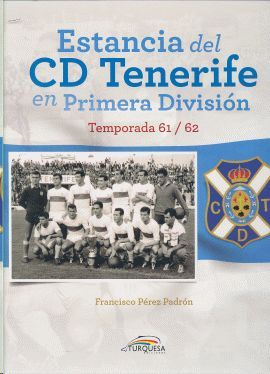 ESTANCIA DEL CD TENERIFE EN PRIMERA DIVISION TEMPORADA 61/62