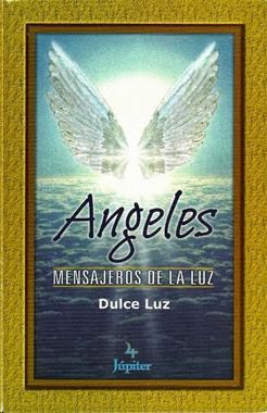 ANGELES. MESAJEROS DE LA LUZ