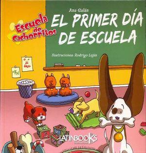 PRIMER DIA DE ESCUELA (ESCUELA DE CAHORRITOS)