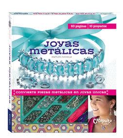 JOYAS METÁLICAS: CONVIERTE PIEZAS METÁLICAS EN JOYAS ÚNICAS